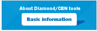 Basic information about Diamond/ CBN tools